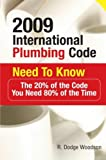img - for 2009 International Plumbing Code Need to Know: The 20% of the Code You Need 80% of the Time book / textbook / text book