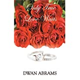 Only True Love Waits ~ Dwan Abrams