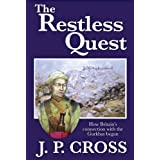 The Restless Quest: How Britain's Connection with the Gurkhas Beganby J.P. Cross