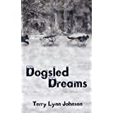 Dogsled Dreamsby Terry Lynn Johnson
