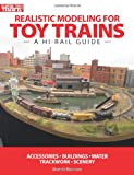 Realistic Modeling for Toy Trains: A Hi-rail Guidebook (Classic Toy Trains Books)