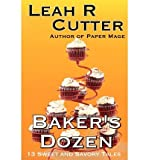 [ { BAKERS DOZEN } ] by Cutter, Leah (AUTHOR) Mar-15-2012 [ Paperback ]
