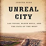 Unreal City: Las Vegas, Black Mesa, and the Fate of the West | Judith Nies