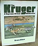 img - for The Kruger: A Supreme African Wilderness book / textbook / text book