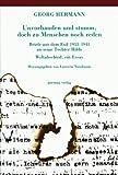 Unvorhanden und stumm, doch zu Menschen noch reden: Briefe aus dem Exil 1933-1941 an seine Tochter Hilde : Weltabschied, ein Essay (German Edition) (3924652171) by Hermann, Georg