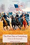 img - for The First Day at Gettysburg: Crisis at the Crossroads by Warren Hassler (2010-07-30) book / textbook / text book