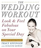 img - for Wedding Workout: Look and Feel Fabulous on Your Special Day by Tracy Effinger (2001-12-13) book / textbook / text book