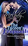 The Tycoon's Proposal - Baby for the Billionaire, Book Three