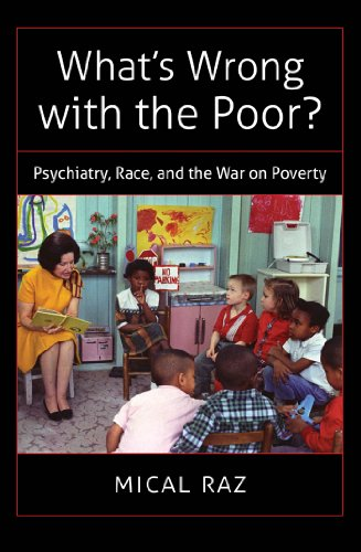What's Wrong with the Poor?: Psychiatry, Race, and the War on Poverty (Studies in Social Medicine)
