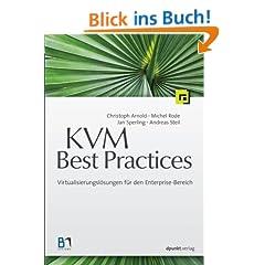 KVM Best Practices: Virtualisierungsl�sungen f�r den Enterprise-Bereich