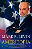 img - for Ameritopia: The Unmaking of America by Levin, Mark R. Reprint Edition (9/18/2012) book / textbook / text book