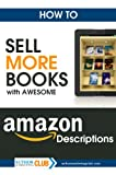 img - for How To Sell More Books with Awesome Amazon Descriptions book / textbook / text book