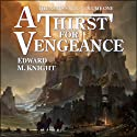 A Thirst for Vengeance: The Ashes Saga, Volume 1 (       UNABRIDGED) by Edward M. Knight Narrated by David Williams
