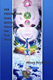 img - for Her Perspective: Gaia Speaks About Her True Story book / textbook / text book