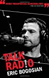 Talk Radio (155936324X) by Bogosian, Eric