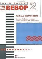 How to Play Bebop - Volume 2