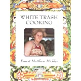 White Trash Cooking (Jargon)by Ernest Matthew Mickler