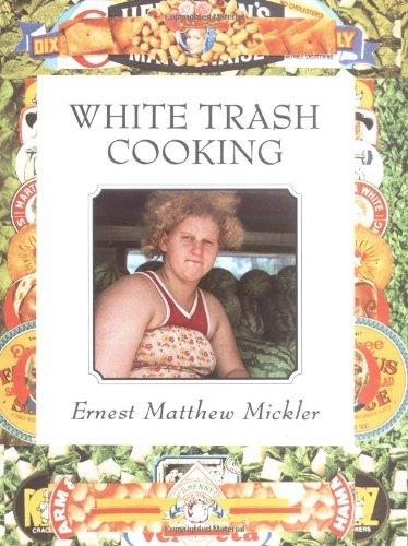 White Trash Cooking, Mickler, Ernest M.