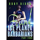 Ice Planet Barbarians Part 4: Found: A SciFi Alien Serial Romance