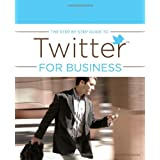 The Step by Step Guide to Twitter for Business
