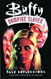 Buffy the Vampire Slayer Vol. 5: Pale Reflections (1569714754) by Watson, Andi