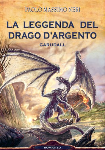 La Leggenda del Drago d'Argento Garudall PDF