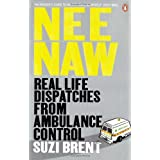 Nee Naw: Real Life Dispatches From Ambulance Controlby Suzi Brent