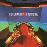 Time Machine by Rick Wakeman (2003-02-17)
