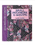 Leslie Linsley Small Patchwork and Quilting
