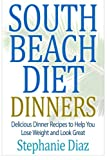 img - for South Beach Diet Dinners: Delicious Dinner Recipes to Help You Lose Weight and Look Great book / textbook / text book