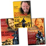 Charley Boorman Charley Boorman Collection 3 Books Set Pack RRP: £26.97 (Right to the Edge, By Any Means, Race to Dakar)