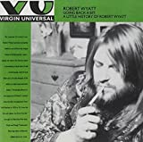 Going Back A Bit: A Little History Of Robert Wyatt by Robert Wyatt