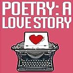 Poetry: A Love Story | Jason Z. Christie