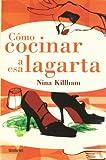 img - for Como cocinar a esa lagarta (Spanish Edition) book / textbook / text book