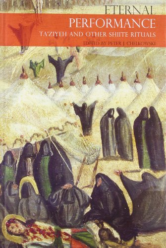 Eternal Performance: Taziyeh and Other Shiite Rituals (Seagull Books - Enactments) PDF