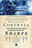 A Devastação de Sharpe (As aventuras de um soldado nas guerras napoleônicas Livro 3)