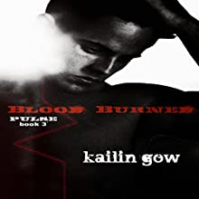 Blood Burned: Pulse, Book 3 (       UNABRIDGED) by Kailin Gow Narrated by Melissa Moran