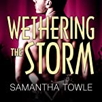 Wethering the Storm: Mighty Storm Series, Book 2 (       UNABRIDGED) by Samantha Towle Narrated by Justine Eyre