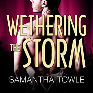 Wethering the Storm: Mighty Storm Series, Book 2 | [Samantha Towle]