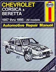 Chevrolet Corsica and Beretta 1987-95 Automotive Repair Manual (Haynes Automotive Repair Manuals) Jon LaCourse and J. H. Haynes