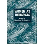Women as Therapists: A Multitheoretical Casebook (Paperback) - Common