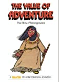 The Value of Adventure: The Story of Sacagawea (Valuetales)