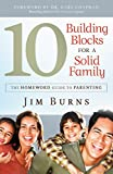 10 Building Blocks for a Solid Family: The Homeword Guide to Parenting