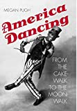 img - for America Dancing: From the Cakewalk to the Moonwalk book / textbook / text book