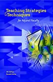 Teaching Strategies & Techniques for Adjunct Faculty, Fifth Edition