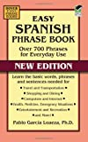 Easy Spanish Phrase Book NEW EDITION: Over 700 Phrases for Everyday Use (Dover Large Print Classics)