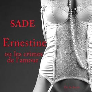 Ernestine ou les crimes de l'amour | Livre audio