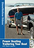 Power Boating, Trailering Your Boat, Show Me How Videos