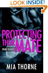 Protecting Their Mate, Part Eight: A...