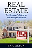 img - for Real Estate: The Beginner's Guide to Mastering Real Estate book / textbook / text book